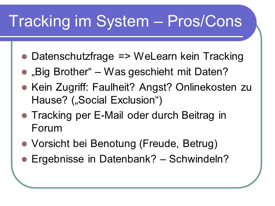 Tracking im System – Pros/Cons