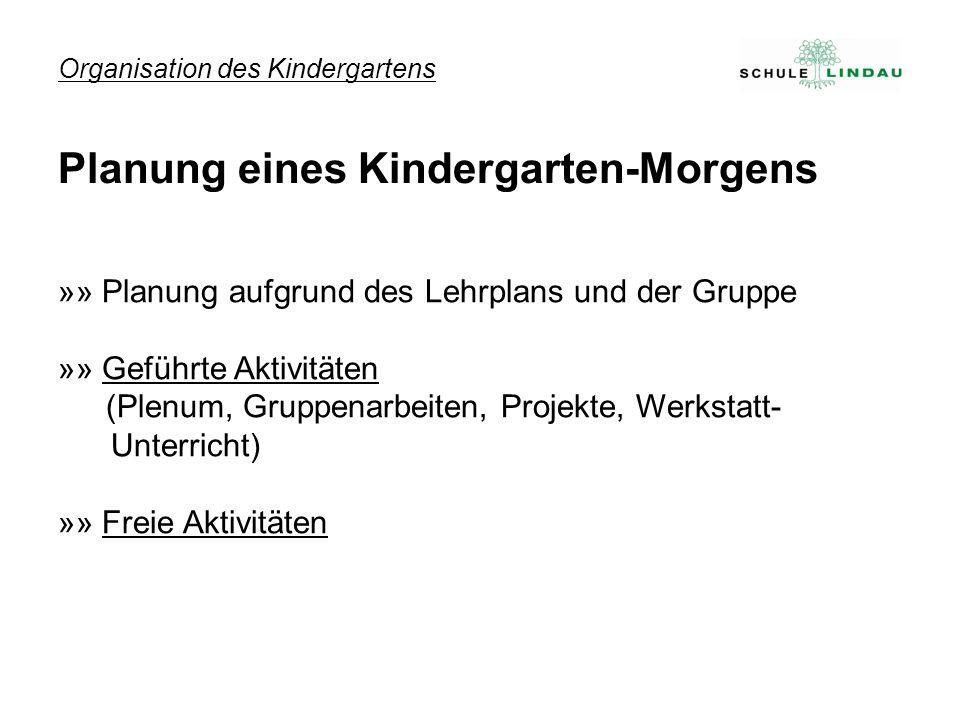 Organisation des Kindergartens