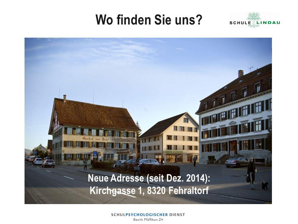 Neue Adresse (seit Dez. 2014): Kirchgasse 1, 8320 Fehraltorf