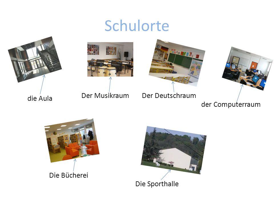 Schulorte Der Musikraum Der Deutschraum die Aula der Computerraum