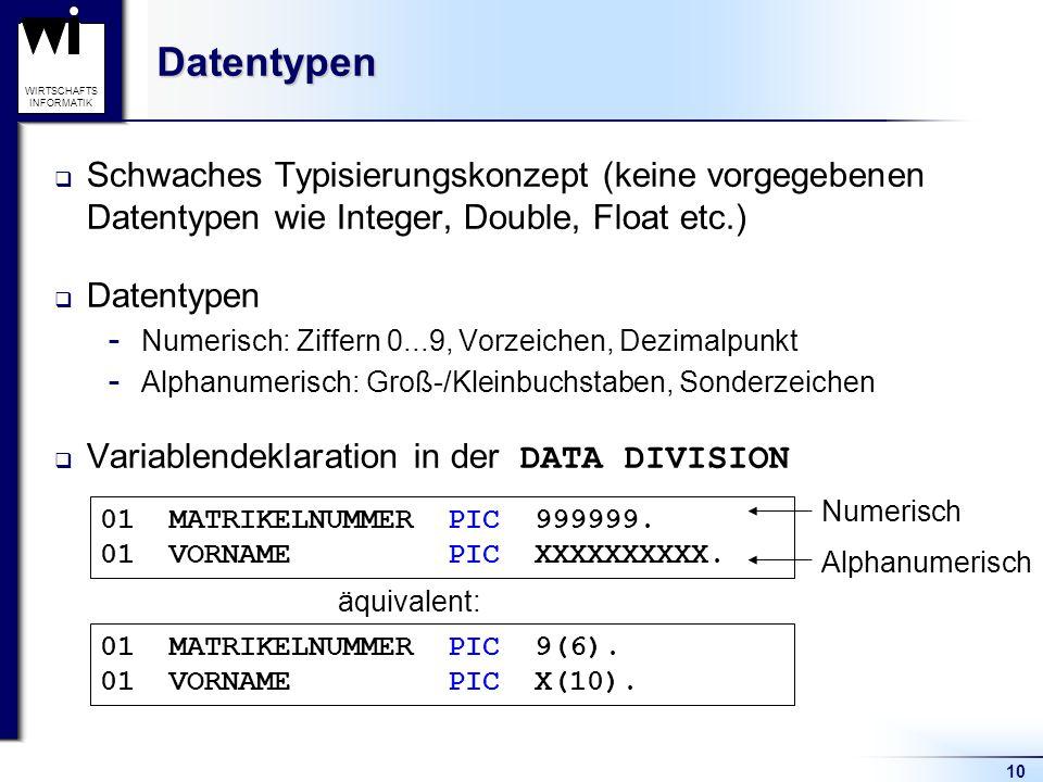 Datentypen Schwaches Typisierungskonzept (keine vorgegebenen Datentypen wie Integer, Double, Float etc.)