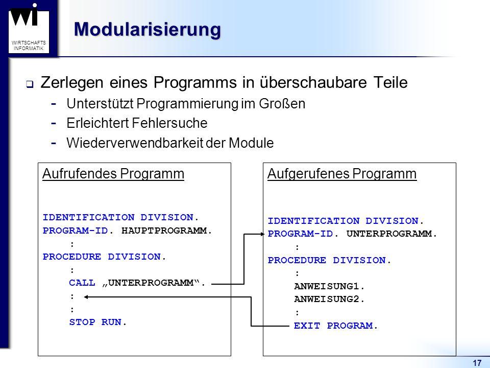 Modularisierung Zerlegen eines Programms in überschaubare Teile