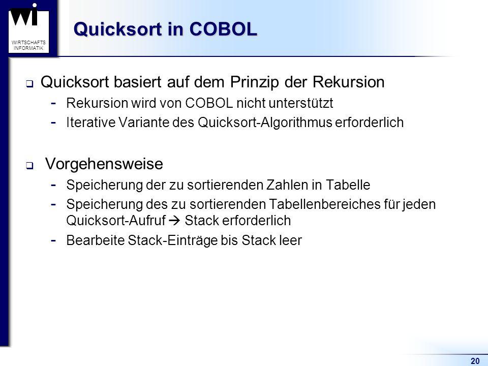 Quicksort in COBOL Quicksort basiert auf dem Prinzip der Rekursion