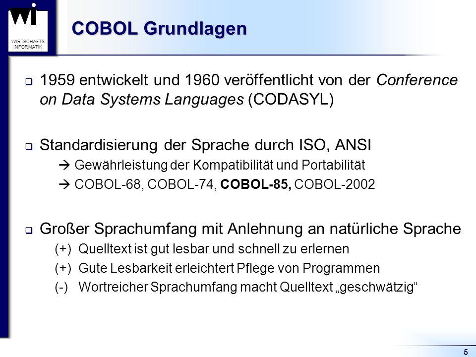 COBOL Grundlagen 1959 entwickelt und 1960 veröffentlicht von der Conference on Data Systems Languages (CODASYL)