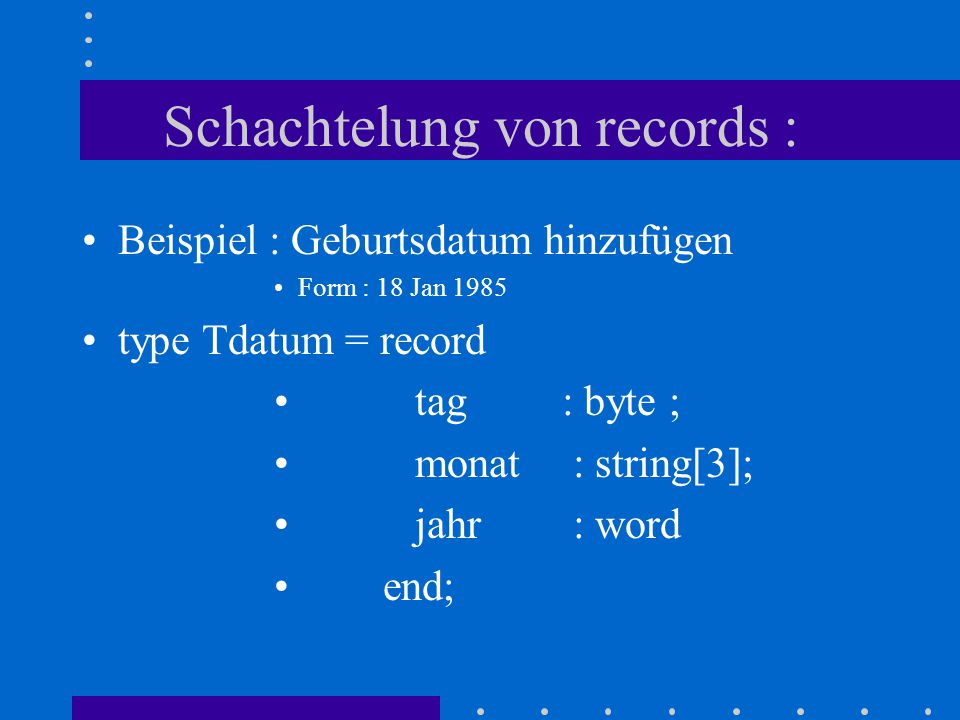 Schachtelung von records :