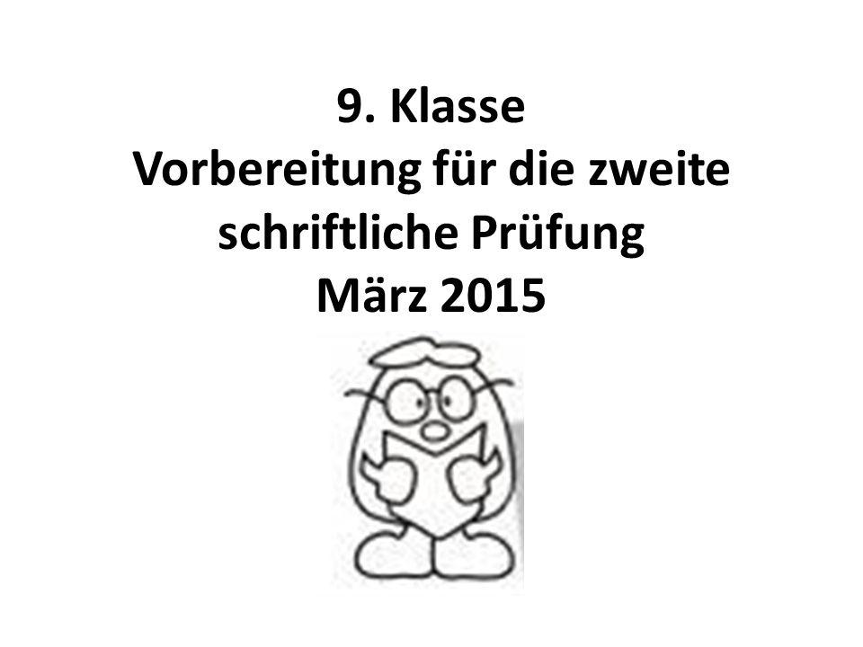9. Klasse Vorbereitung für die zweite schriftliche Prüfung März 2015
