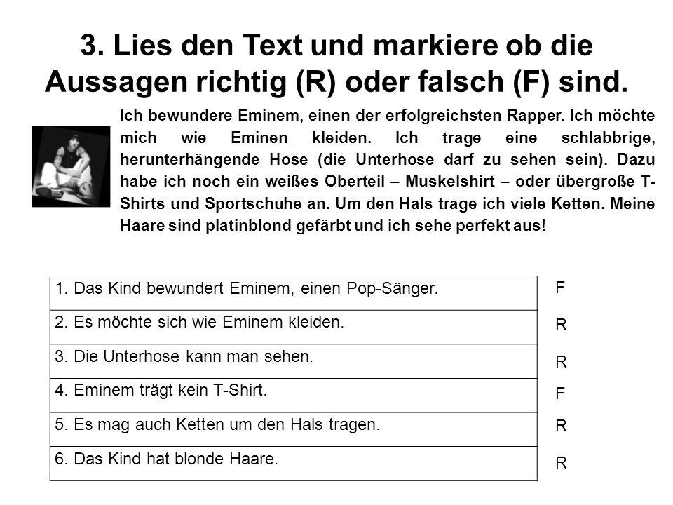 3. Lies den Text und markiere ob die Aussagen richtig (R) oder falsch (F) sind.