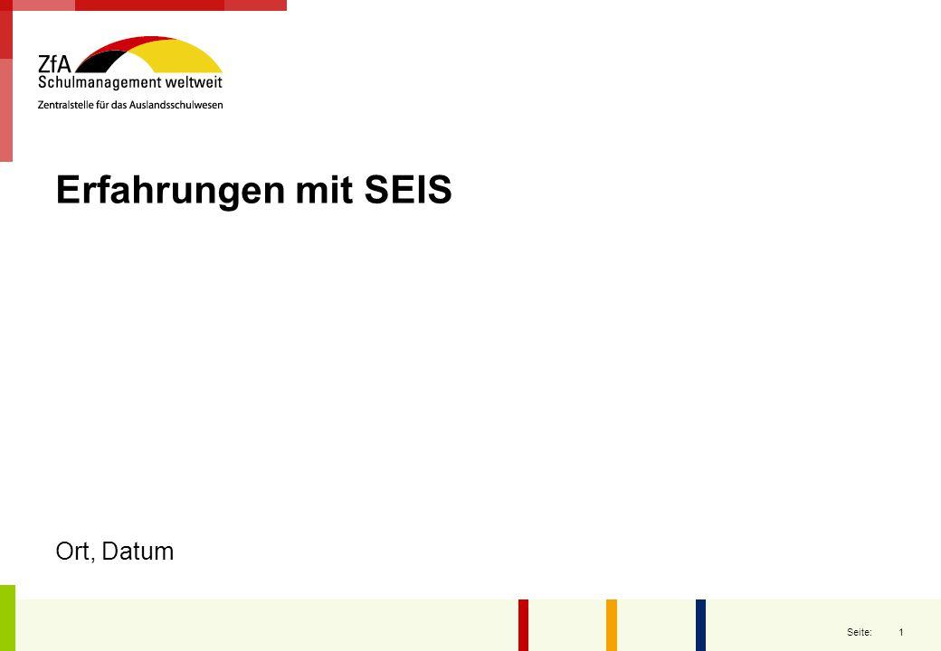 Erfahrungen mit SEIS Ort, Datum