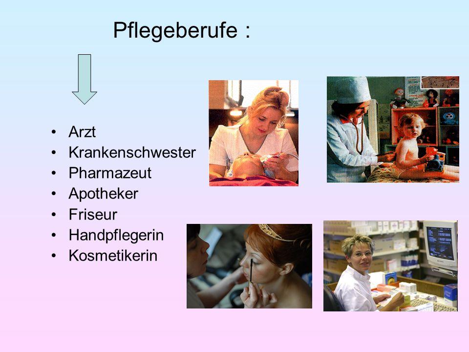 Pflegeberufe : Arzt Krankenschwester Pharmazeut Apotheker Friseur