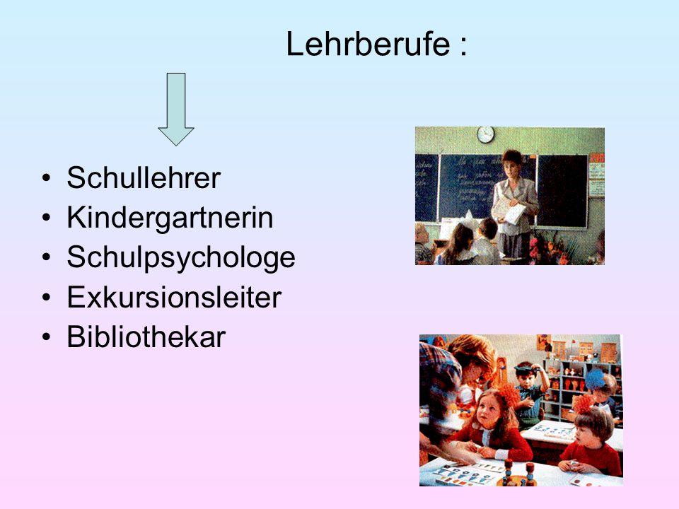 Lehrberufe : Schullehrer Kindergartnerin Schulpsychologe