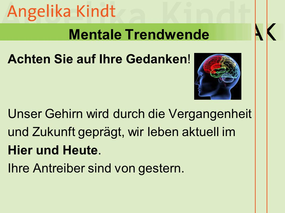 Mentale Trendwende Achten Sie auf Ihre Gedanken!