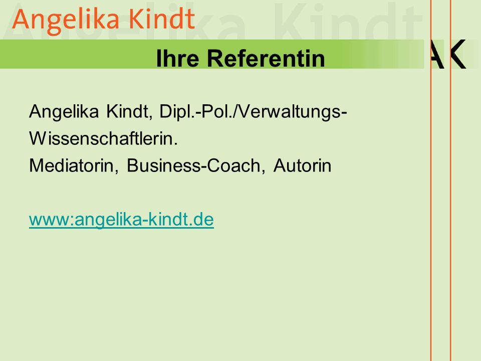 Ihre Referentin Angelika Kindt, Dipl.-Pol./Verwaltungs-