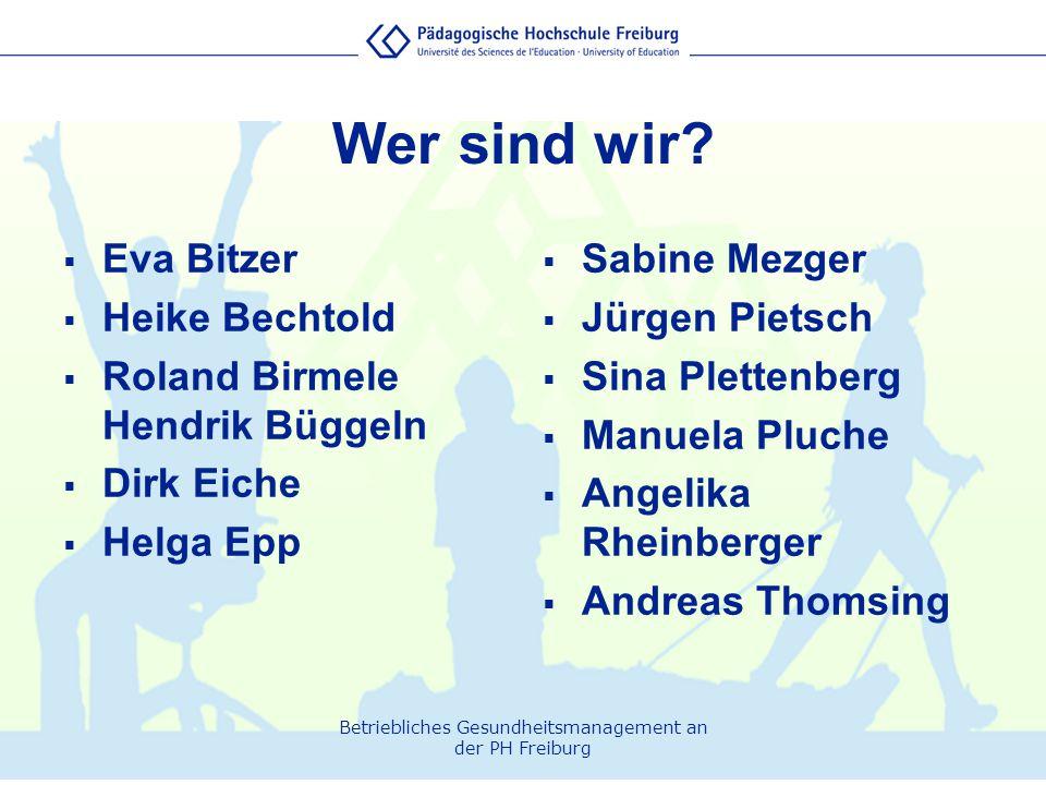 Wer sind wir Eva Bitzer Heike Bechtold Roland Birmele Hendrik Büggeln