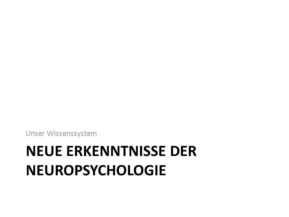 Neue Erkenntnisse der Neuropsychologie