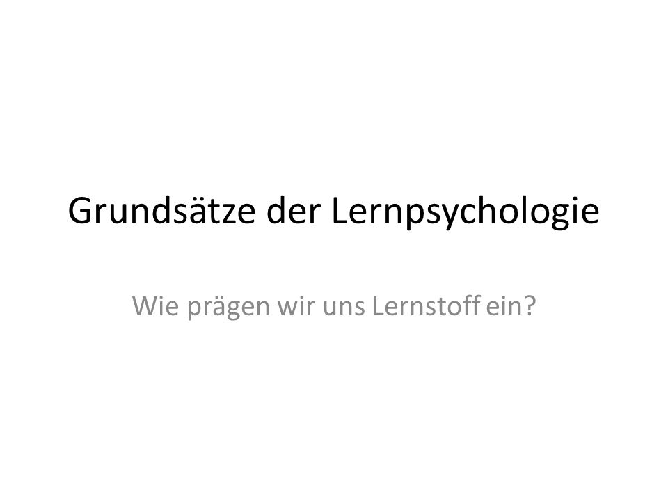 Grundsätze der Lernpsychologie