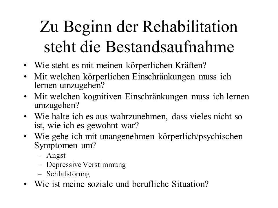 Zu Beginn der Rehabilitation steht die Bestandsaufnahme