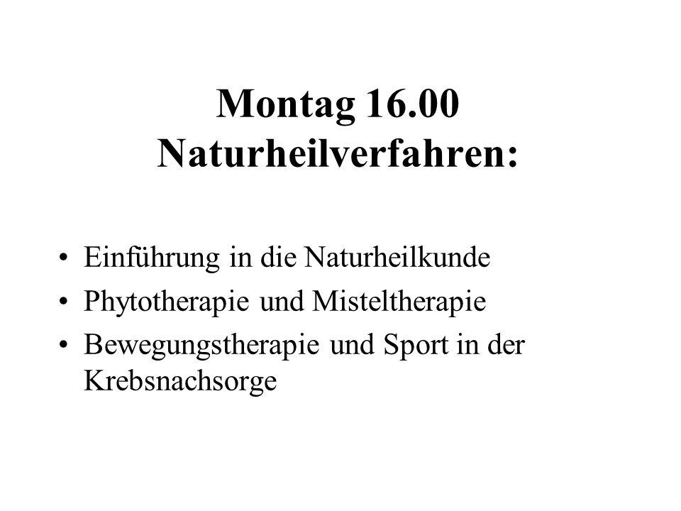 Montag 16.00 Naturheilverfahren: