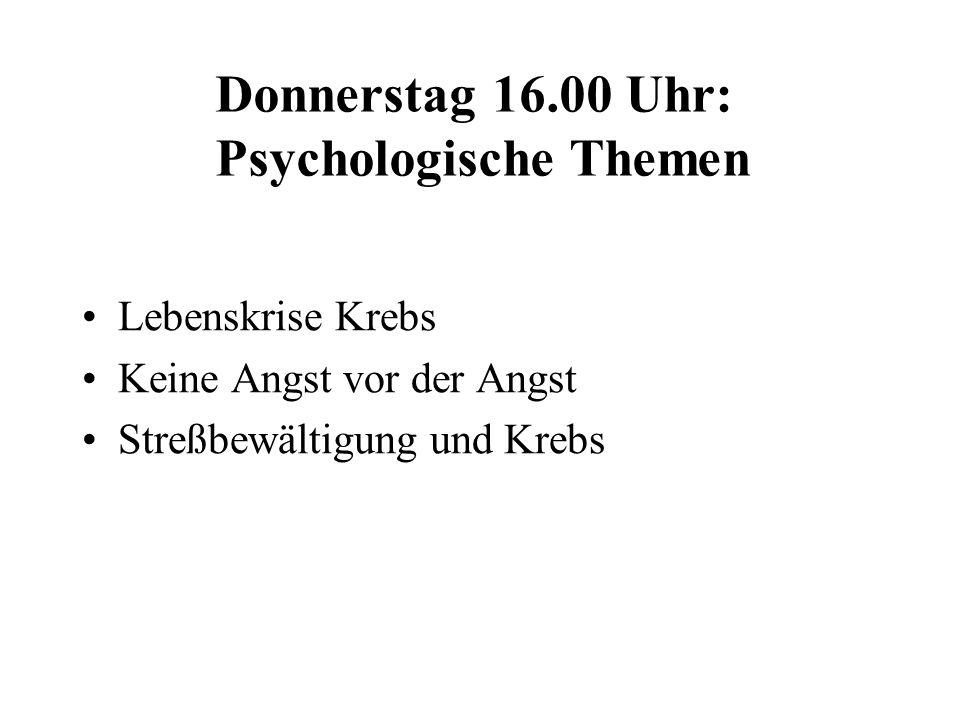 Donnerstag 16.00 Uhr: Psychologische Themen