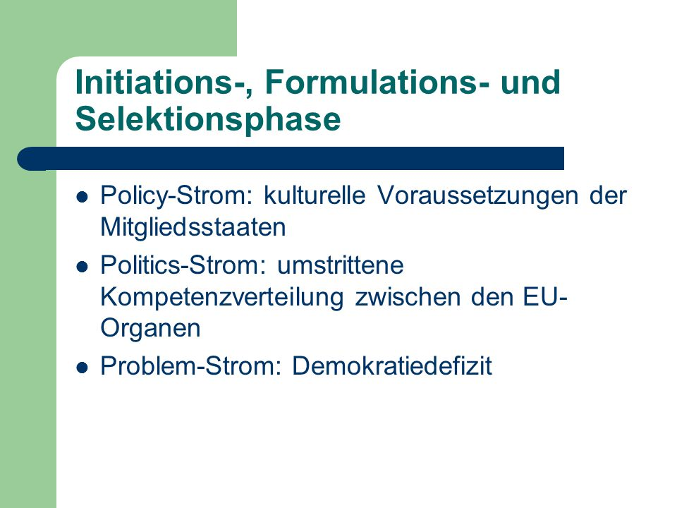 Initiations-, Formulations- und Selektionsphase