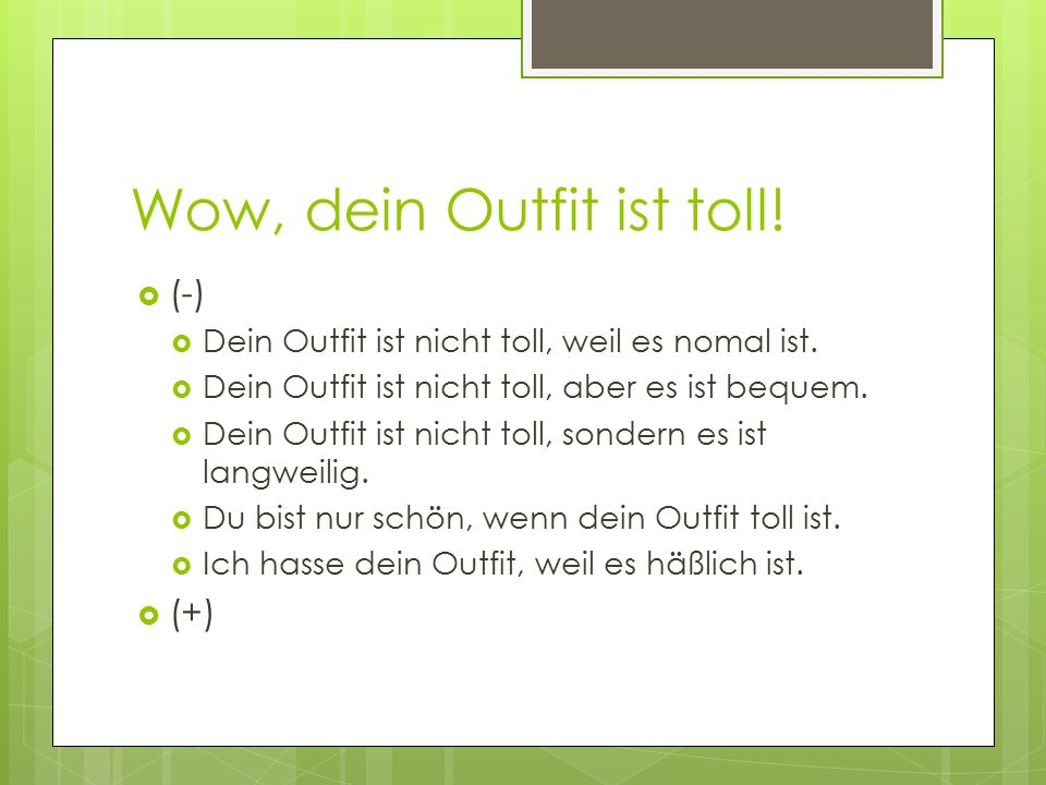 Wow, dein Outfit ist toll!
