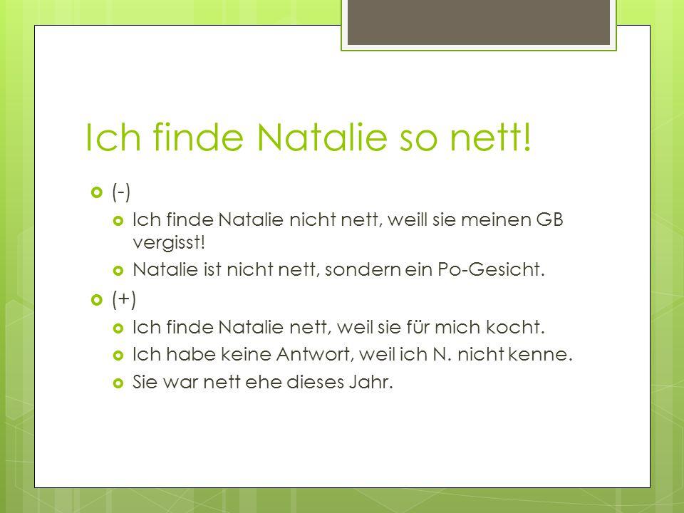 Ich finde Natalie so nett!