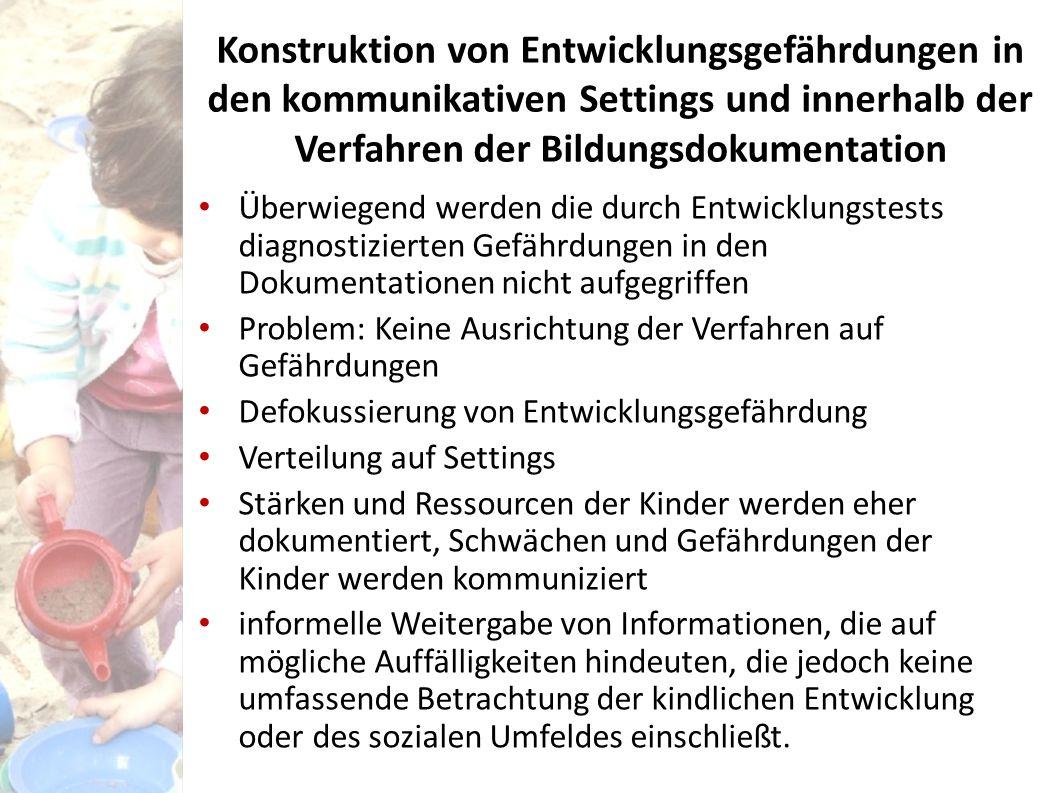 Konstruktion von Entwicklungsgefährdungen in den kommunikativen Settings und innerhalb der Verfahren der Bildungsdokumentation