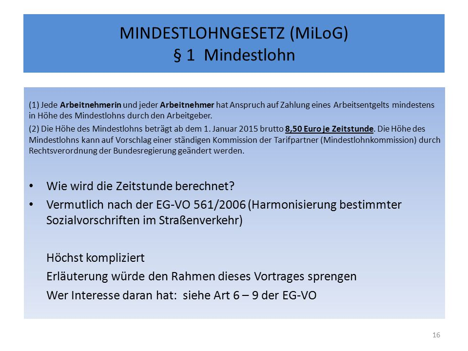 MINDESTLOHNGESETZ (MiLoG) § 1 Mindestlohn