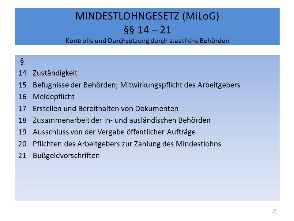 MINDESTLOHNGESETZ (MiLoG) §§ 14 – 21 Kontrolle und Durchsetzung durch staatliche Behörden