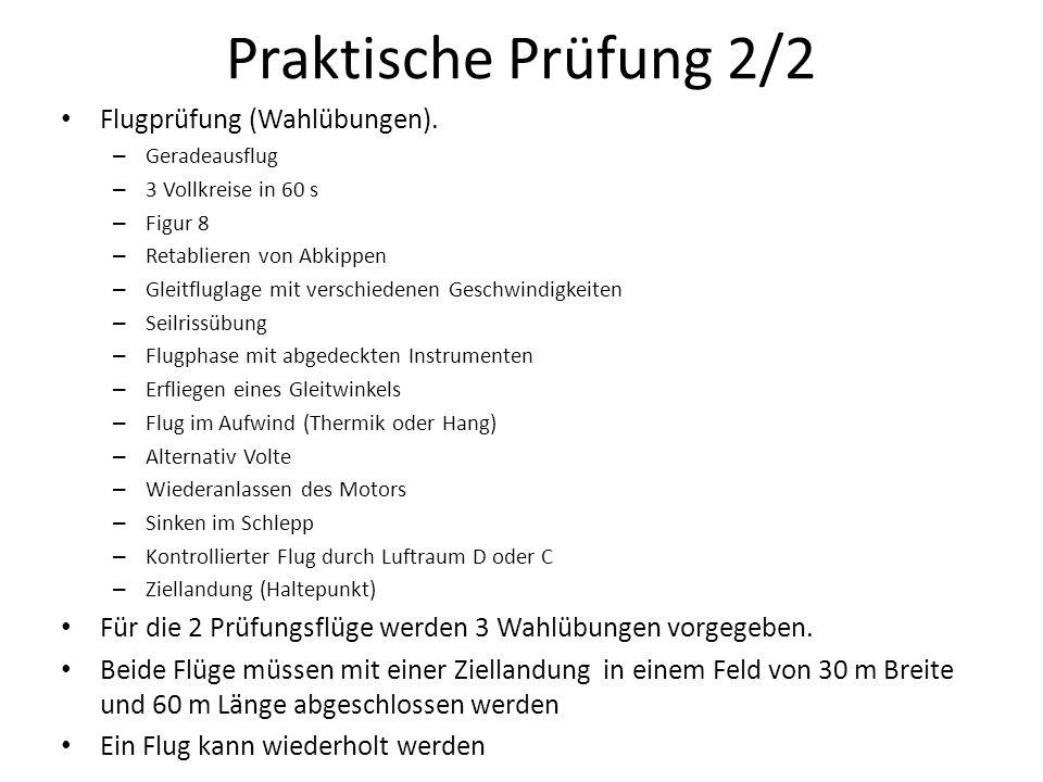 Praktische Prüfung 2/2 Flugprüfung (Wahlübungen).