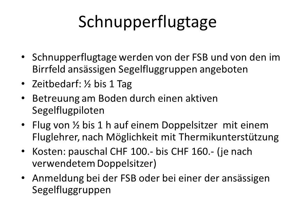 Schnupperflugtage Schnupperflugtage werden von der FSB und von den im Birrfeld ansässigen Segelfluggruppen angeboten.