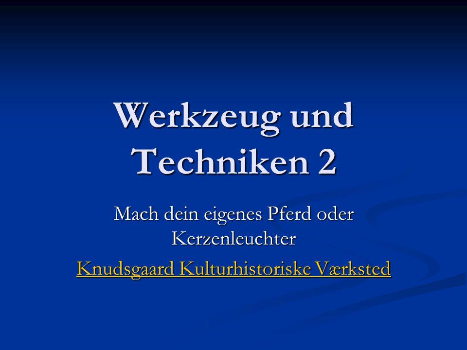 Werkzeug und Techniken 2