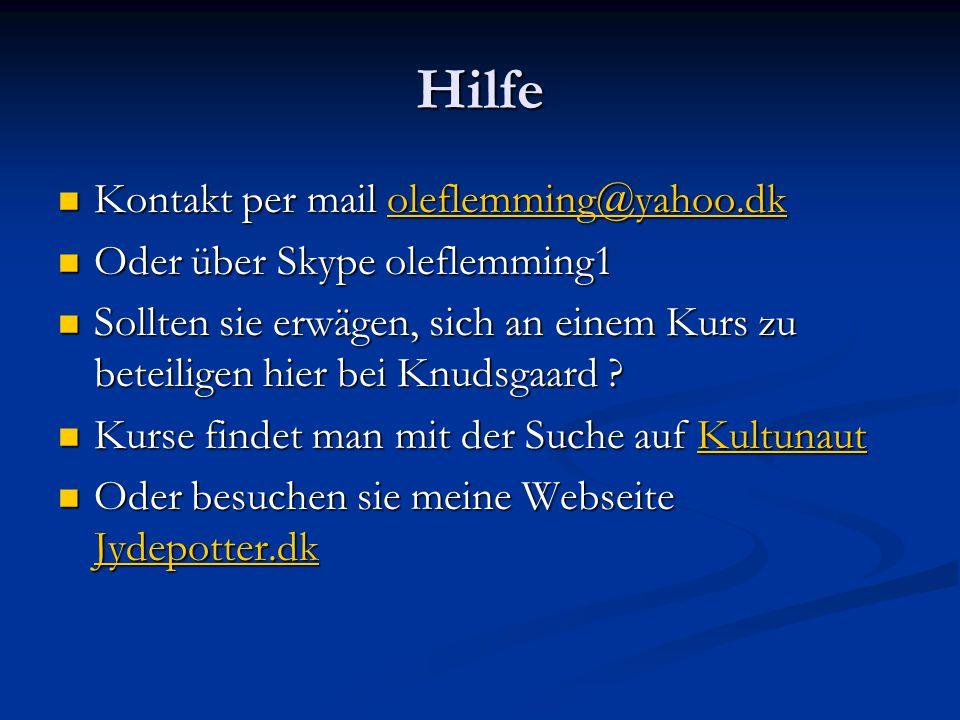 Hilfe Kontakt per mail oleflemming@yahoo.dk