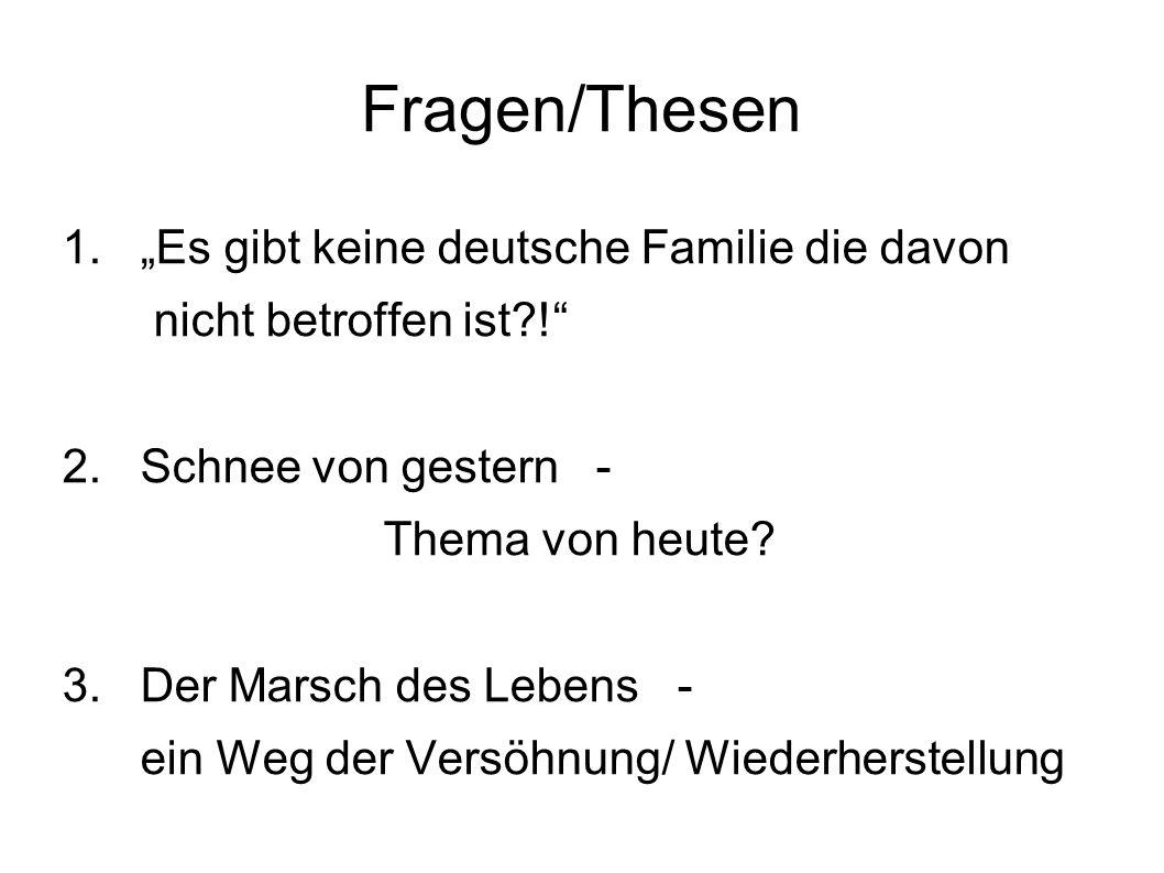"""Fragen/Thesen 1. """"Es gibt keine deutsche Familie die davon"""