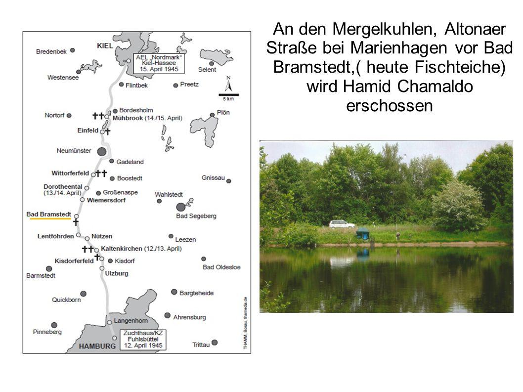 An den Mergelkuhlen, Altonaer Straße bei Marienhagen vor Bad Bramstedt,( heute Fischteiche) wird Hamid Chamaldo erschossen