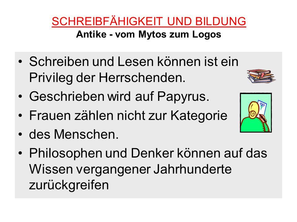 SCHREIBFÄHIGKEIT UND BILDUNG Antike - vom Mytos zum Logos