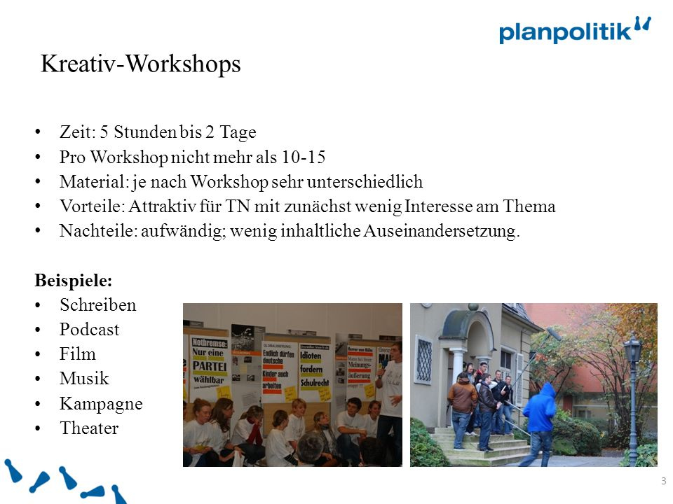 Kreativ-Workshops Zeit: 5 Stunden bis 2 Tage