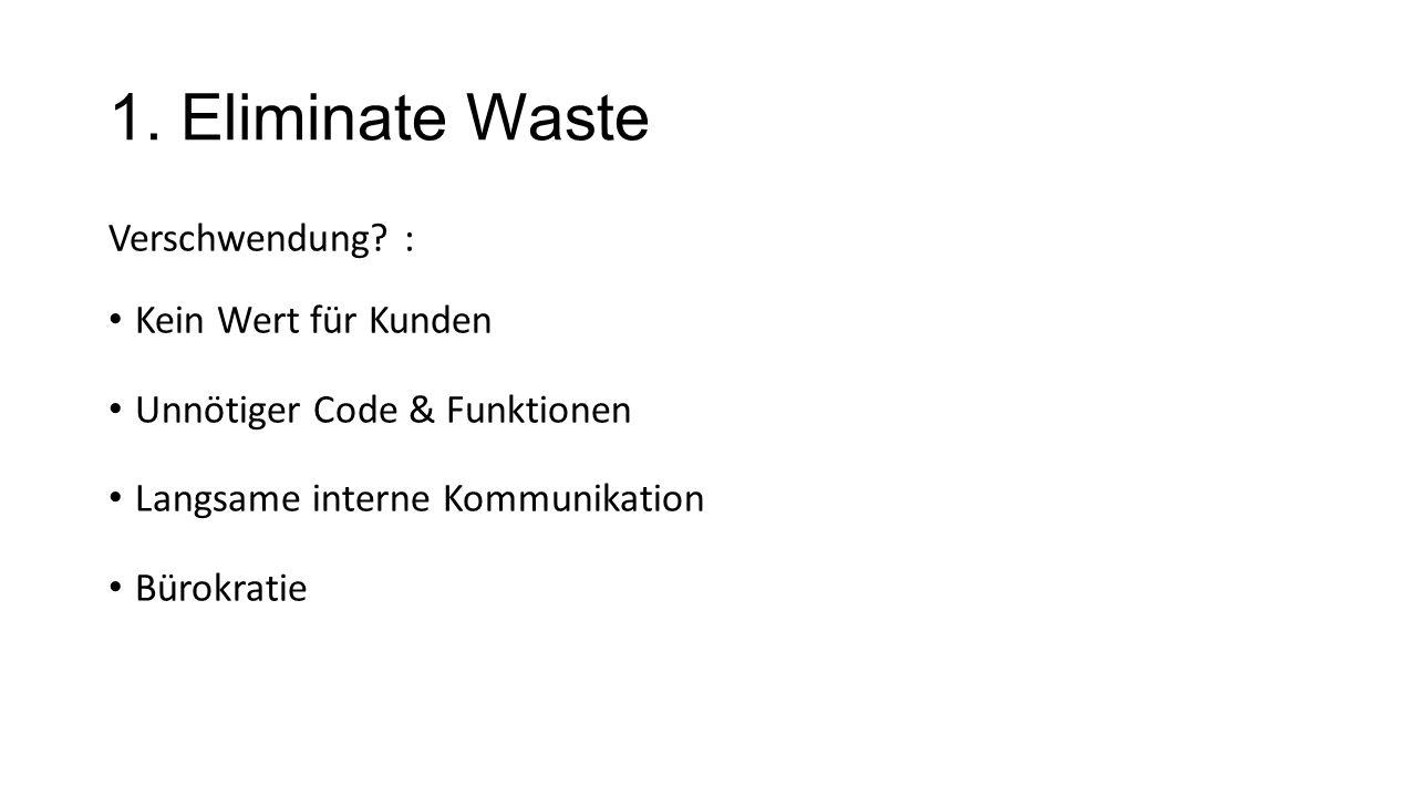 1. Eliminate Waste Verschwendung : Kein Wert für Kunden
