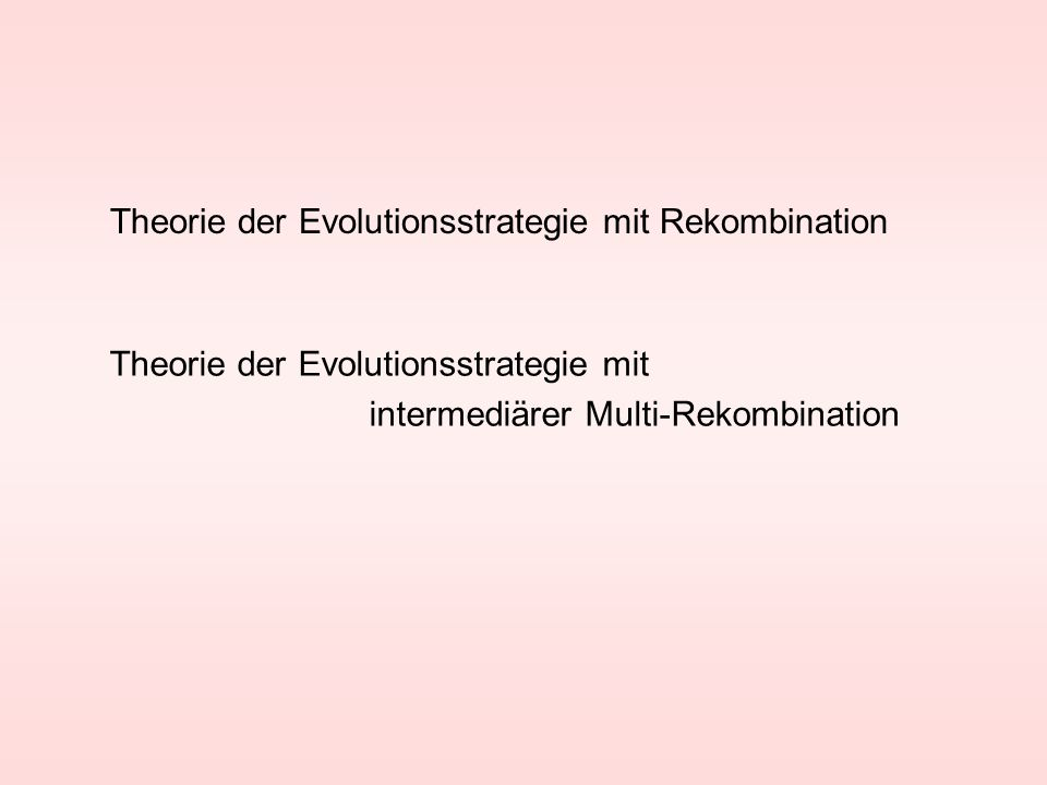 Theorie der Evolutionsstrategie mit Rekombination
