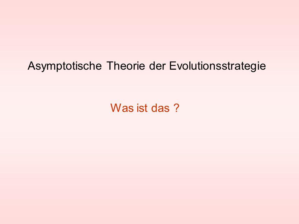 Asymptotische Theorie der Evolutionsstrategie