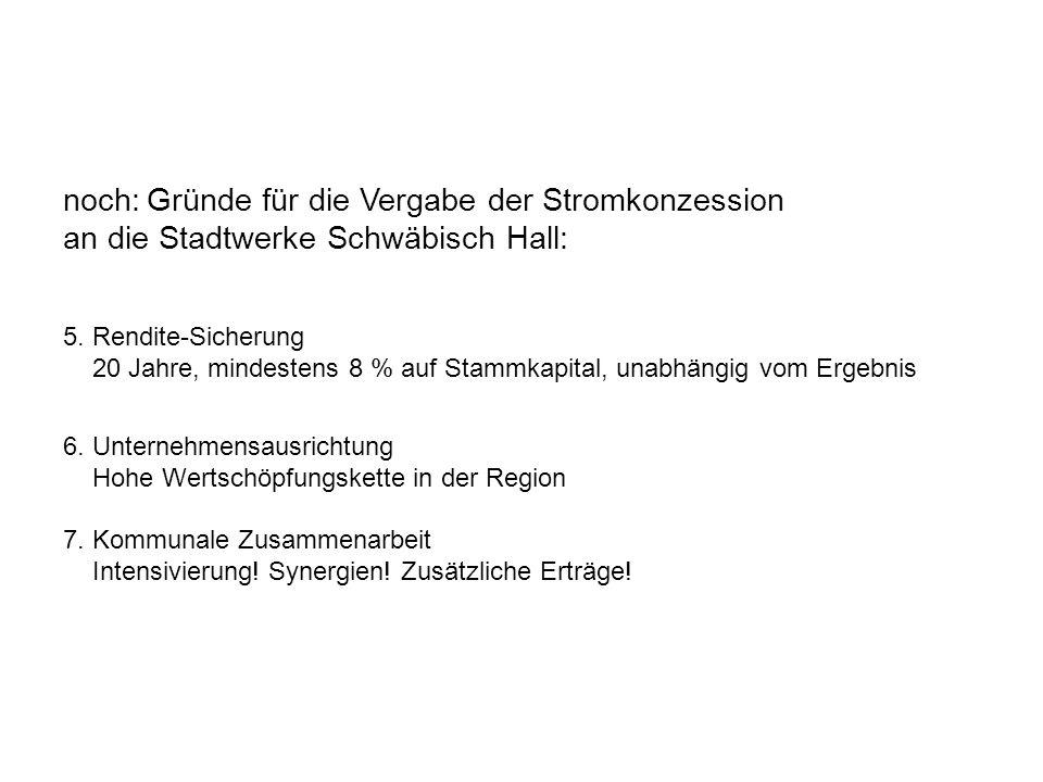 noch: Gründe für die Vergabe der Stromkonzession an die Stadtwerke Schwäbisch Hall: