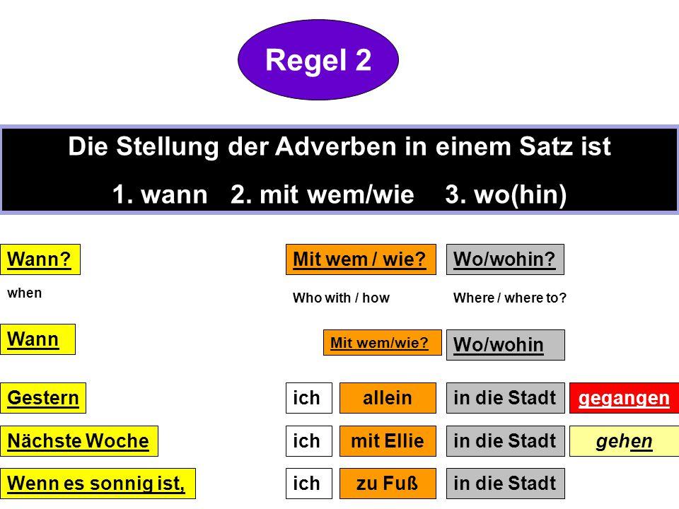 Regel 2 Die Stellung der Adverben in einem Satz ist