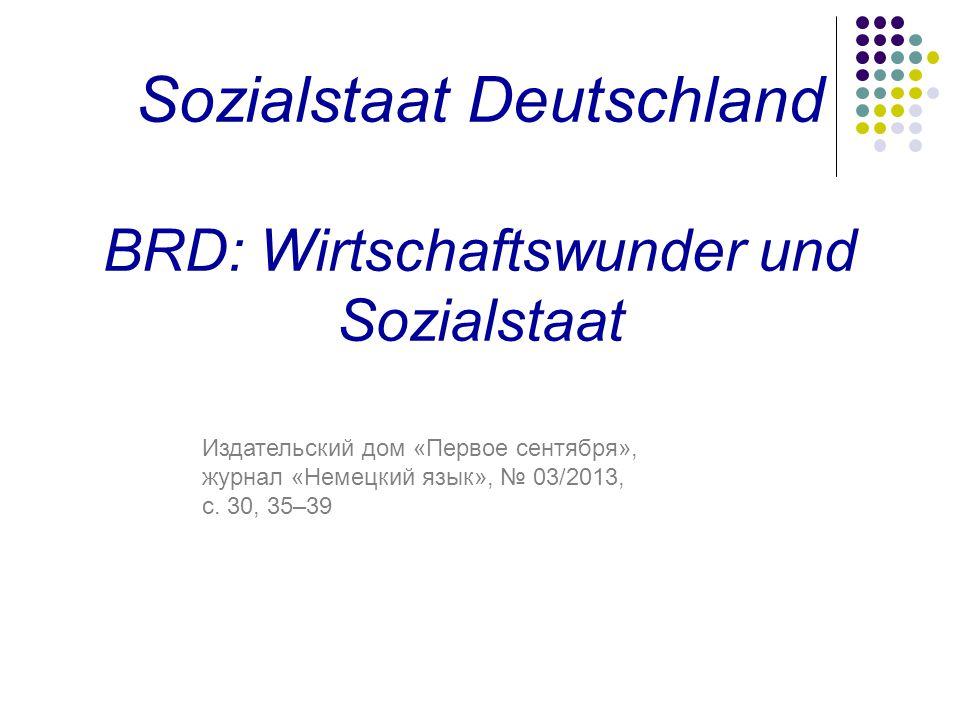 Sozialstaat Deutschland BRD: Wirtschaftswunder und Sozialstaat