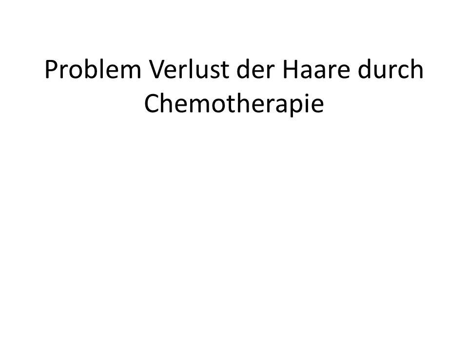 Problem Verlust der Haare durch Chemotherapie
