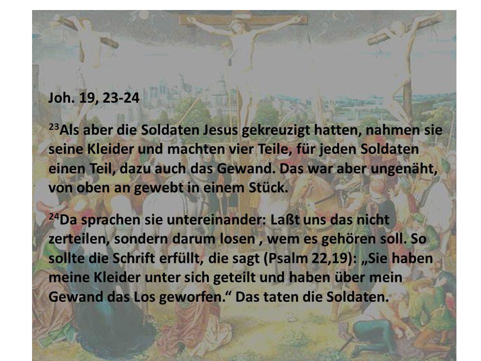 Joh. 19, 23-24