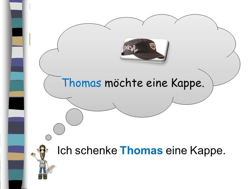 Thomas möchte eine Kappe.