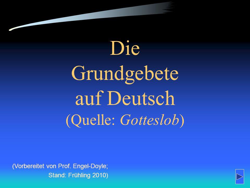 Die Grundgebete auf Deutsch (Quelle: Gotteslob)