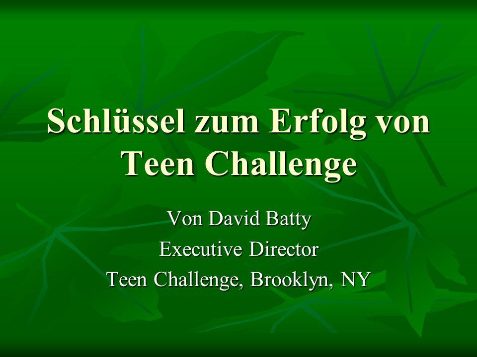 Schlüssel zum Erfolg von Teen Challenge