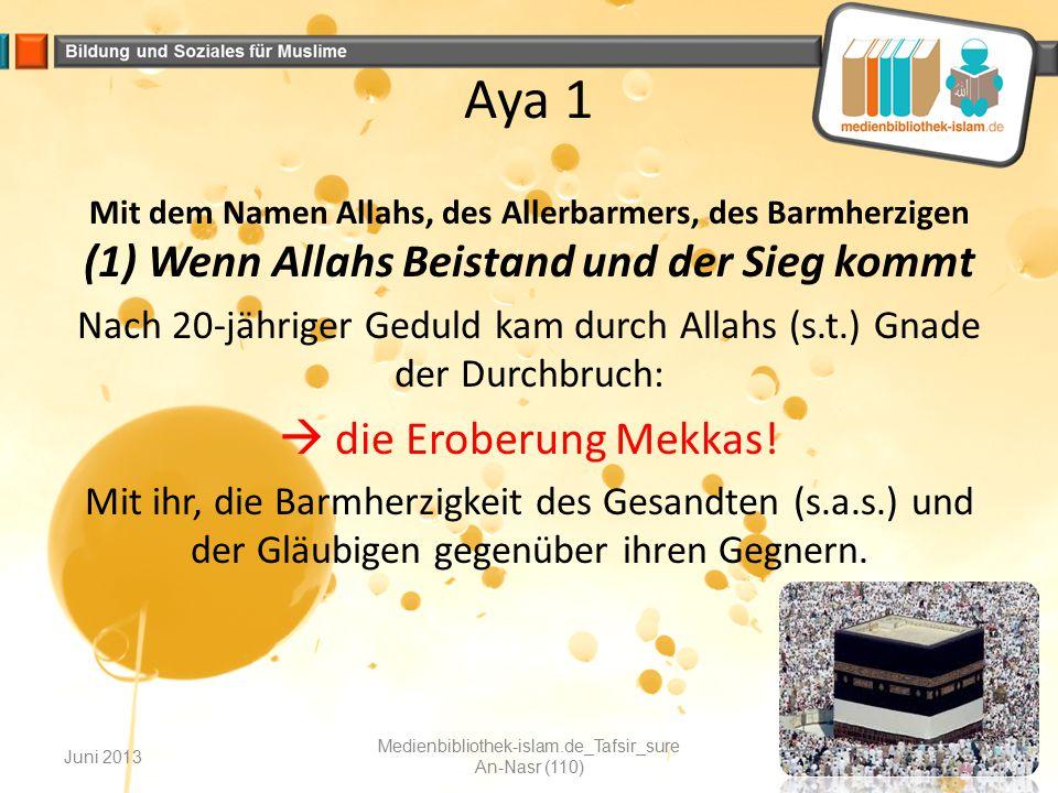 Aya 1  die Eroberung Mekkas!
