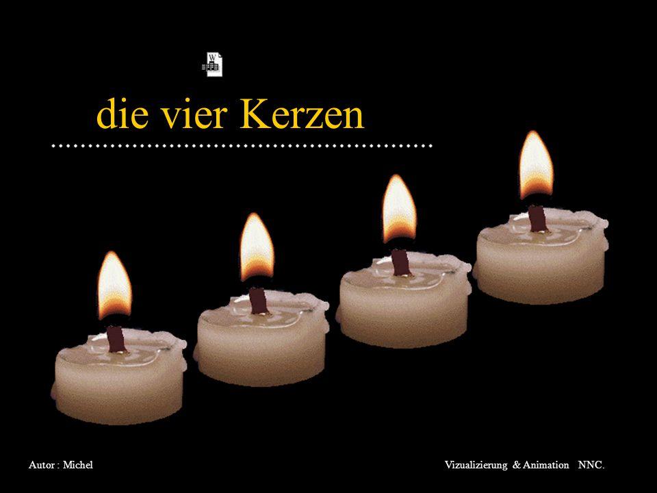 die vier Kerzen Autor : Michel Vizualizierung & Animation NNC.