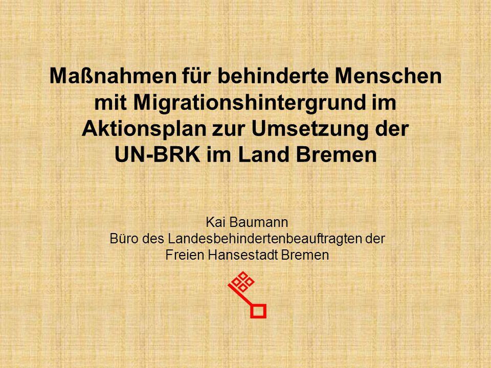 Maßnahmen für behinderte Menschen mit Migrationshintergrund im Aktionsplan zur Umsetzung der UN-BRK im Land Bremen